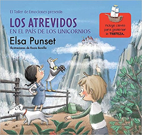 Los atrevidos en el país de los unicornios/The Daring in a World of Unicorns (Taller de Emociones) by Elsa Punset (Enero 31, 2017)