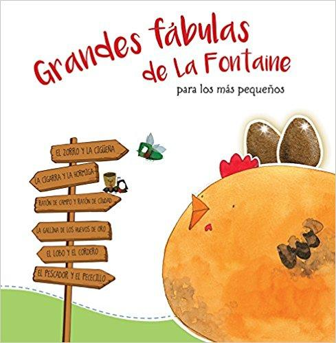 Grandes fábulas de La Fontaine para los más pequeños/La Fontaine's Great Fables for the Little Ones by Varios Autores (Agosto 29, 2017)