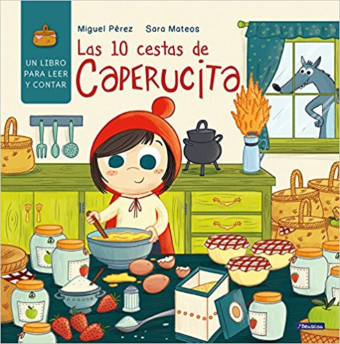 Las 10 cestas de Caperucita/Little Red Riding Hood's 10 Baskets by Miguel Perez (Junio 27, 2017)