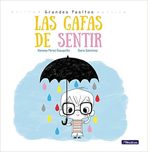 Las gafas de sentir/Big Baby Steps: The Feeling Glasses (Grandes Pasitos/Big Baby Steps) by Vanesa Perez-Sauquillo, Sara Sanchez (Agosto 29, 2017) - libros en español - librosinespanol.com