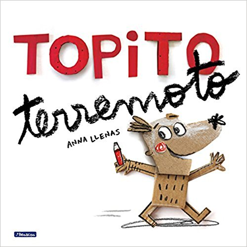 Topito terremoto/Little Mole Quake by Anna Llenas, Sara Sanchez (Agosto 29, 2017)