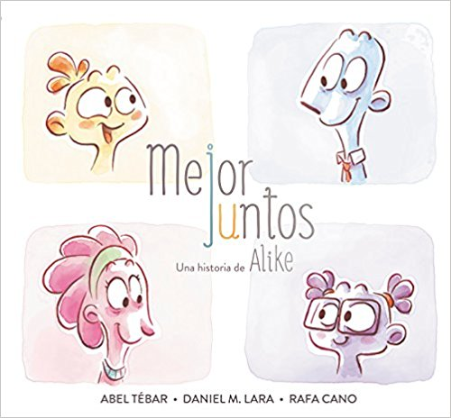 Mejor juntos. Una historia de Alike/It's Better Together by Daniel Martinez Lara, Rafa Cano Méndez, Abel Tébar Ruiz (Agosto 28, 2018) - libros en español - librosinespanol.com