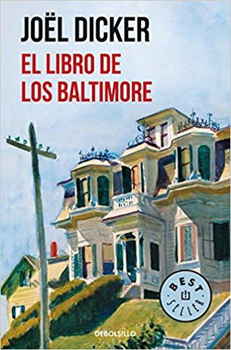 El libro de los Baltimore / The Book of the Baltimores by Joel Dicker (Julio 31, 2018)