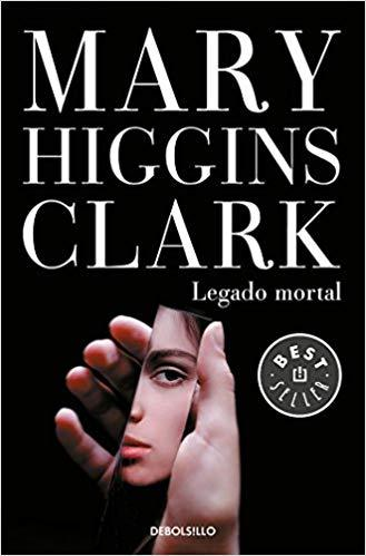 Legado mortal / As Time Goes By (Spanish Edition) by Mary Higgins Clark (Junio 26, 2018)