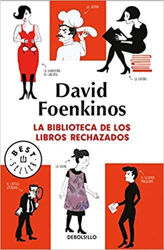 La biblioteca de los libros rechazados / The Library of Rejected Manuscripts by David Foenkinos (Junio 26, 2018) - libros en español - librosinespanol.com