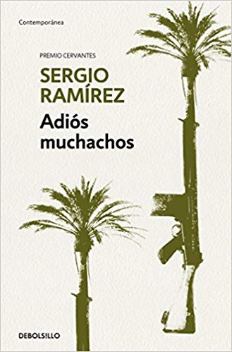 Adiós muchachos / Goodbye, Fellows (Spanish Edition) by Sergio Ramirez (Agosto 21, 2018) - libros en español - librosinespanol.com
