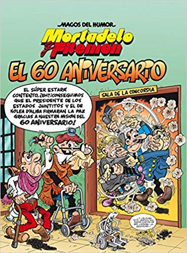 Mortadelo y Filemón. El 60 aniversario / Mortadelo and Filemón. 60th Anniversary by Francisco Ibanez (Septiembre 25, 2018) - libros en español - librosinespanol.com