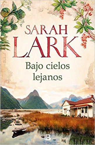 Bajo cielos lejanos / Beneath Distant Skies (Spanish Edition) by Sara Lark (Mayo 29, 2018) - libros en español - librosinespanol.com