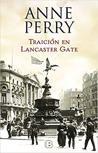 Traición en Lancaster Gate / Treachery at Lancaster Gate (Serie Charlotte y Thomas Pitt) by Anne Perry (Agosto 21, 2018)
