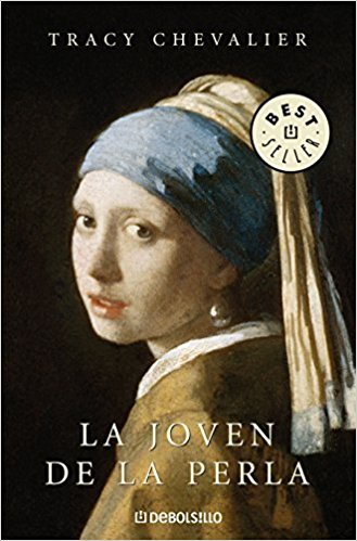La joven de la perla / Girl with a Pearl Earring by Tracy Chevalier (Abril 24, 2018)