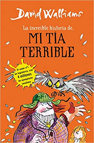La increíble historia de...mi tía terrible / Awful Auntie by David Walliams (Octubre 25, 2016)
