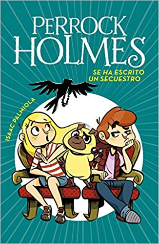 Se ha escrito un secuestro /A Kidnapping Is Written (Perrock Holmes) by Isaac Palmiola (Abril 24, 2018)