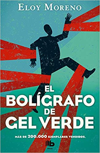 El bolígrafo de gel verde / The Green Gel Pen by Eloy Moreno (Agosto 21, 2018) - libros en español - librosinespanol.com