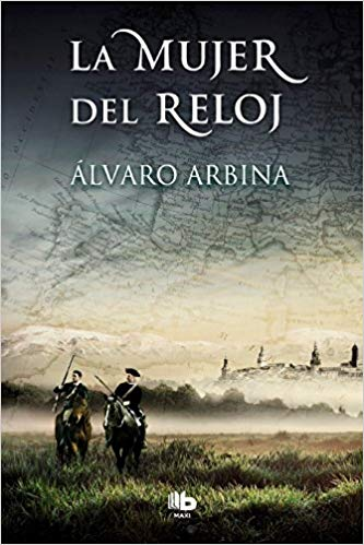 La mujer del reloj / The Woman of the Watch by Alvaro Arbina (Julio 31, 2018) - libros en español - librosinespanol.com