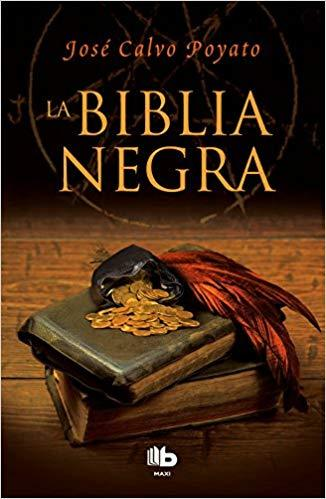 La biblia negra / The Black Bible by Jose Calvo Poyato (Julio 31, 2018)