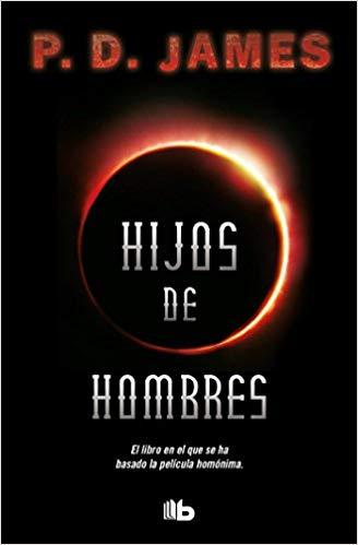 Hijos de hombres / The Children of Men by P.D. James (Junio 26, 2018)