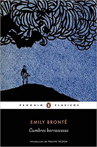 Cumbres borrascosas (Wuthering Heights) (Spanish Edition) by Emily Bronte (Noviembre 17, 2015)