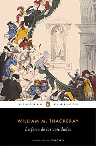 La feria de las vanidades / Vanity Fair by William M. Thackeray (Octubre 25, 2016) - libros en español - librosinespanol.com