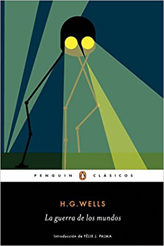 La guerra de los mundos / The War of the Worlds (Penguin Clasicos) by H. G. Wells (Diciembre 27, 2016)