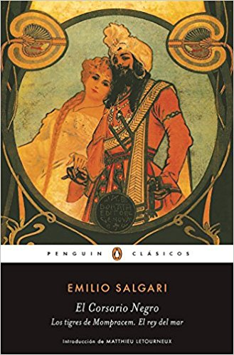 El corsario negro - Los tigres de Mompracem - El Rey del Mar / The Black Corsair ? The Tigers of Mompracem ? The King of the Sea by Emilio Salgari (Noviembre 29, 2016) - libros en español - librosinespanol.com