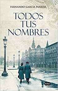 Todos tus nombres / All Your Names by Fernando Garcia Paneda (Agosto 21, 2018)