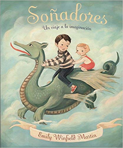 Soñadores (Spanish Edition) by Emily Winfield Martin (Febrero 28, 2018)