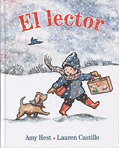 El lector (Spanish Edition) by Amy Hest, Lauren Castillo (Abril 30, 2018) - libros en español - librosinespanol.com