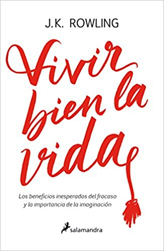 Vivir bien la vida (Spanish Edition) by J. K. Rowling (Abril 30, 2018)