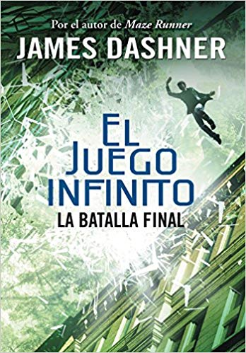 La batalla final (El juego infinito 3) / The Game of Lives (The Mortality Doctrine, Book Three) by James Dashner (Octubre 25, 2016)