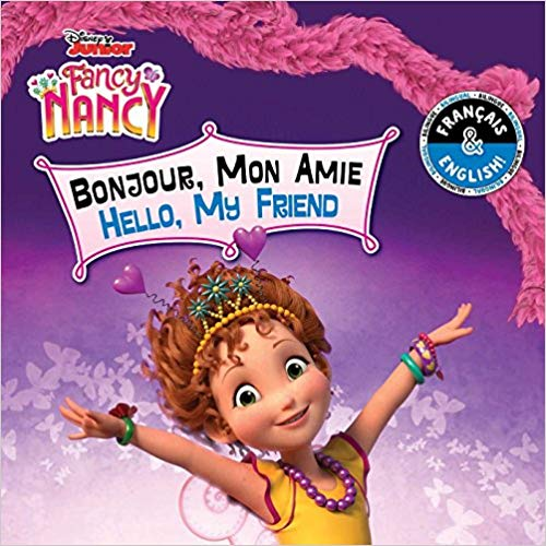 Hello, My Friend / Bonjour, Mon Amie (English-French) (Disney Fancy Nancy) (Disney Bilingual) by Carol Stein, Camille Roche (Enero 1, 2019) - libros en español - librosinespanol.com