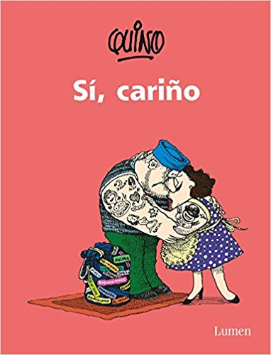 Si, cariño / Yes, ? Dear. by Quino (Marzo 8, 2016)
