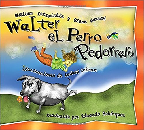 Walter el Perro Pedorrero: Walter the Farting Dog, Spanish-Language Edition by William Kotzwinkle, Glenn Murray, Audrey Colman (Marzo 10, 2004)