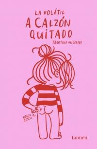 A calzón quitado / Laying It Out Bare by Agustina Guerrero (Marzo 27, 2018) - libros en español - librosinespanol.com