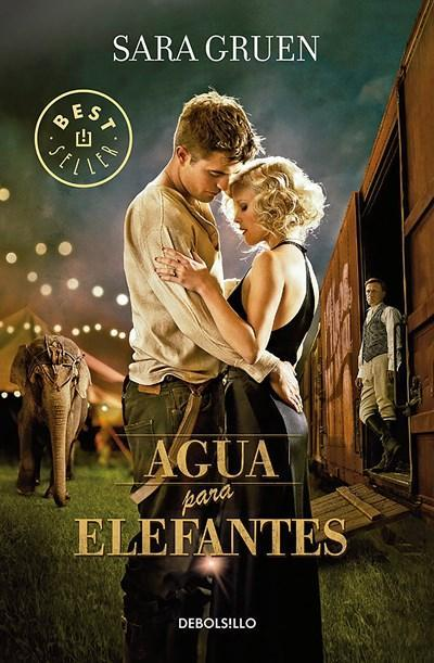 Agua para elefantes / Water for Elephants (Spanish Edition) by Sara Gruen (Noviembre 29, 2016) - libros en español - librosinespanol.com