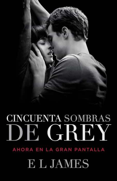 Cincuenta Sombras de Grey (Movie Tie-in Edition) by E L James (Enero 6, 2015) - libros en español - librosinespanol.com