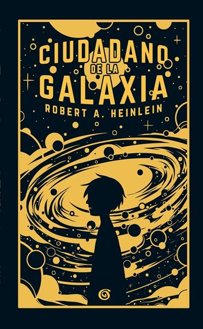Ciudadano de la galaxia/ Citizen of the Galaxy (Spanish Edition) by Robert A. Heinlein (Febrero 27, 2018) - libros en español - librosinespanol.com