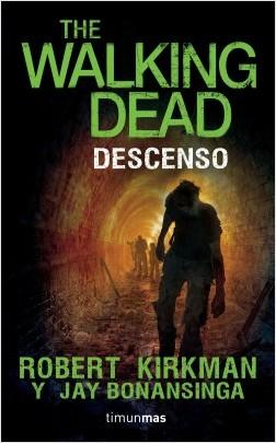 Descenso. The walking dead by Robert Kirkman,‎ Jay Bonansinga (Noviembre 1, 2016) - libros en español - librosinespanol.com