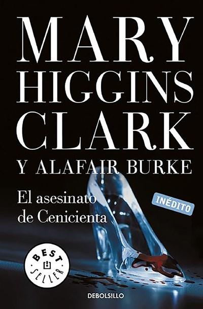 El asesinato de Cenicienta / The Cinderella Murder: An Under Suspicion Novel by Mary Higgins Clark,‎ Alafair Burke (Febrero 23, 2016) - libros en español - librosinespanol.com