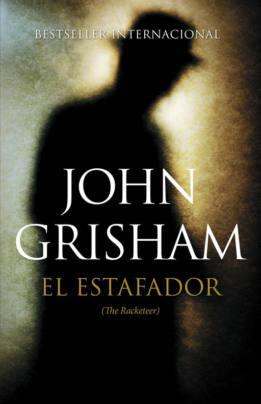El estafador: (The Racketeer) (Spanish Edition) by John Grisham (Julio 22, 2014) - libros en español - librosinespanol.com