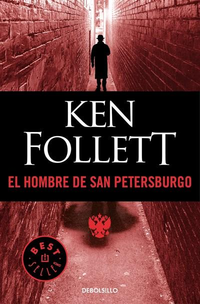 El hombre de San Petersburgo / The Man from St. Petersburg by Ken Follett (Junio 27, 2017) - libros en español - librosinespanol.com