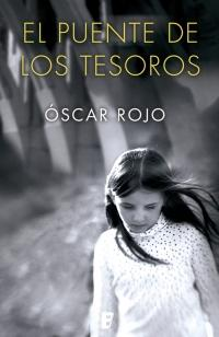 El puente de los tesoros / The Bridge of Treasures by Oscar Rojo (Marzo 27, 2018) - libros en español - librosinespanol.com