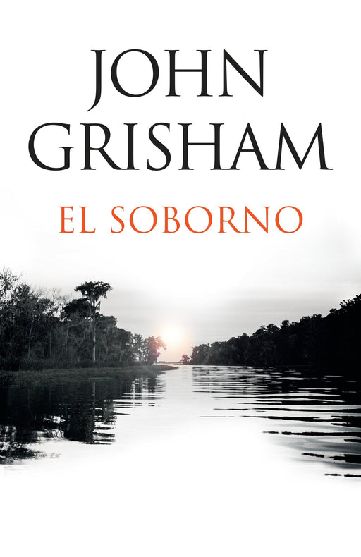 Ficción - El Soborno: Spanish-language Edition Of The Whistler (Spanish Edition) By John Grisham (Diciembre 12, 2017)
