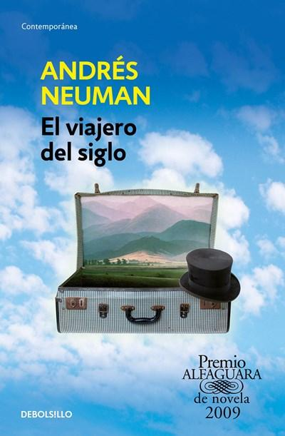 Ficción - El Viajero Del Siglo / Traveler Of The Century: A Novel (Spanish Edition) By Andres Neuman (Octubre 25, 2016)