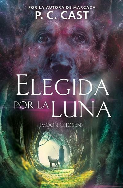 Ficción - Elegida Por La Luna / Moon Chosen (Tales Of A New World, Book 1) (Spanish Edition) By P.C. Cast (Septiembre 26, 2017)