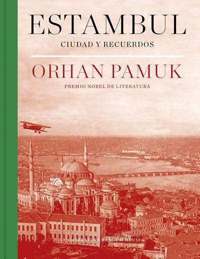 Estambul : Ciudad y recuerdos/ Istanbul: Memories and the City by Orhan Pamuk (Marzo 27, 2018) - libros en español - librosinespanol.com
