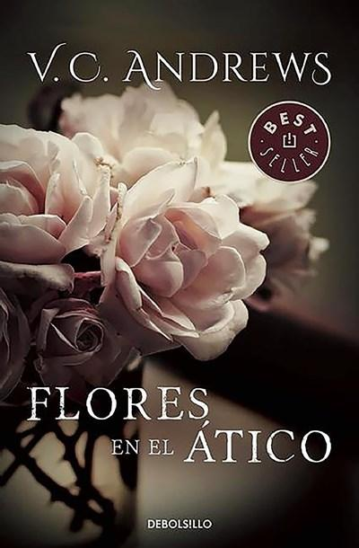 Flores en el Atico / Flowers in the Attic (Dollanganger) by V.C. Andrews (Octubre 20, 2015) - libros en español - librosinespanol.com