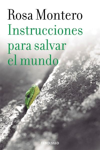 Ficción - Instrucciones Para Salvar El Mundo / Instructions To Save The World (Spanish Edition) By Rosa Montero (Enero 31, 2017)
