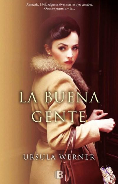 La buena gente / The Good at Heart by Ursula Werner (Febrero 27, 2018) - libros en español - librosinespanol.com