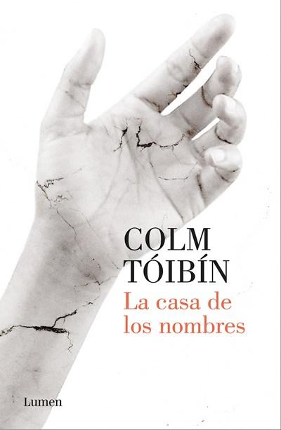 Ficción - La Casa De Los Nombres / House Of Names (Spanish Edition) By Colm Toibin (Enero 30, 2018)