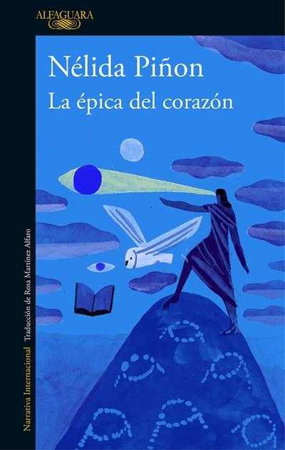 La épica del corazón / The Epic of the Heart by Nelida Pinon (Enero 30, 2018) - libros en español - librosinespanol.com